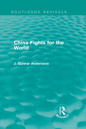 China Fights for the World by J. Gunnar Andersson