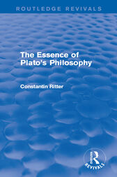 The Essence of Plato's Philosophy by Constantin Ritter