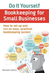 Do It Yourself BookKeeping for Small Businesses by Michael Collins