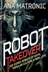 Robot Takeover by Ana Matronic