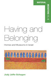 Having and Belonging by Judy Jaffe-Schagen