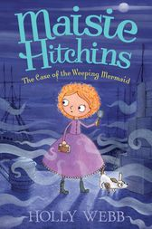 The Case of the Weeping Mermaid by Holly Webb