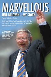 Marvellous: Neil Baldwin - My Story by Neil Baldwin