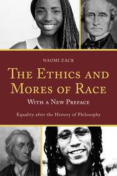 The Ethics and Mores of Race by Naomi Zack