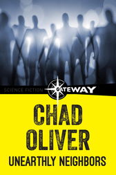 Unearthly Neighbors by Chad Oliver