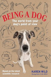 Being a Dog by Karen Wild