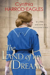The Land of My Dreams by Cynthia Harrod-Eagles