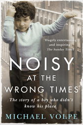 Noisy at the Wrong Times by Michael Volpe
