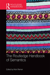 The Routledge Handbook of Semantics by Nick Riemer