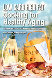 Low Carb High Fat Cooking for Healthy Aging by Annika Dahlqvist