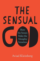 The Sensual God by Aviad M. Kleinberg