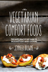 Vegetarian Comfort Foods by Jennifer Browne