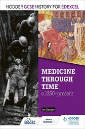 Hodder GCSE History for Edexcel: Medicine Through Time, c1250–Present by Ian Dawson