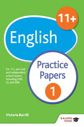 11+ English Practice Papers 1 by Victoria Burrill