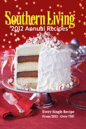 Southern Living Annual Recipes 2012 by unknown
