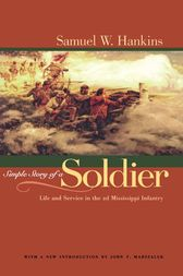 Simple Story Of A Soldier by Samuel W. Hankins