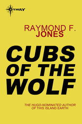 Cubs of the Wolf by Raymond F. Jones
