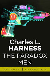 The Paradox Men by Charles L. Harness