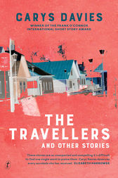 The Travellers and Other Stories by Carys Davies