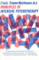 Principles of Intensive Psychotherapy by Frieda Fromm-Reichmann