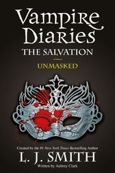 The Vampire Diaries: The Salvation: Unmasked by L J Smith