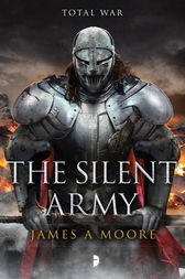 The Silent Army by James A. Moore