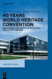 40 Years World Heritage Convention by Marie-Theres Albert