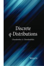 Discrete q-Distributions by Charalambos A. Charalambides