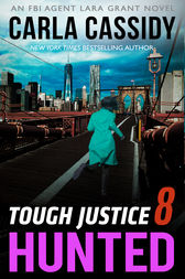 Tough Justice: Hunted (Part 8 of 8) by Carla Cassidy