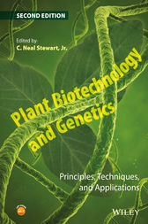 Plant Biotechnology and Genetics by C. Neal Stewart