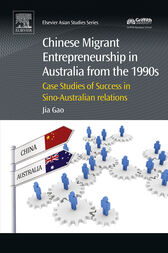 Chinese Migrant Entrepreneurship in Australia from the 1990s by Jia Gao