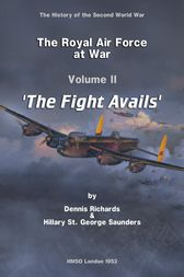 The Royal Air Force at War 1939 - 1945 by Dennis Richards