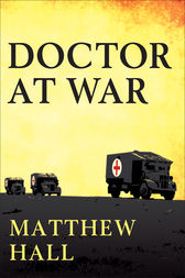 A Doctor at War by Matthew Hall