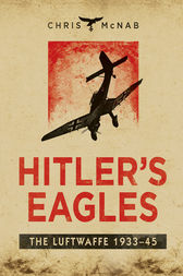 Hitler's Eagles by Chris McNab