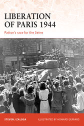 Liberation of Paris 1944 by Steven J Zaloga