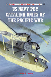 US Navy PBY Catalina Units of the Pacific War by Louis B Dorny