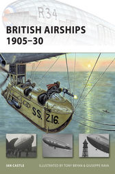 British Airships 1905-30 by Ian Castle