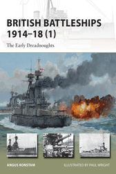 British Battleships 1914-18 (1): The Early Dreadnoughts by Angus Konstam