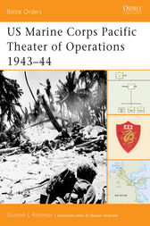 US Marine Corps Pacific Theater of Operations 1943-44 by Gordon Rottman