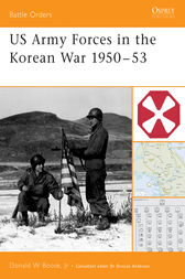 US Army Forces in the Korean War 1950-53 by Donald Boose
