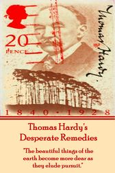 Desperate Remedies, By Thomas Hardy by Thomas Hardy