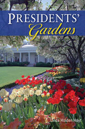 Presidents' Gardens by Linda Holden Hoyt