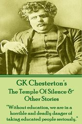 The Temple Of Silence & Other Stories by G.K. Chesterton