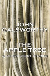 The Apple Tree & Other Short Stories by John Galsworthy