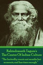 The Centre Of Indian Culture by Rabindranath Tagore