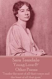 Young Love & Other Poems by Sara Teasdale