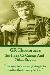 The Head Of Caesar And Other Stories by G.K. Chesterton