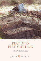 Peat and Peat Cutting by Ian Rotherham