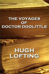 The Voyages Of Doctor Doolittle by Hugh Lofting