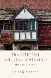 Traditional Building Materials by Matthew Slocombe